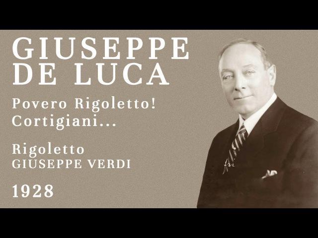 Giuseppe De Luca - Povero Rigoletto!... Cortigiani, vil razza dannata - 1928