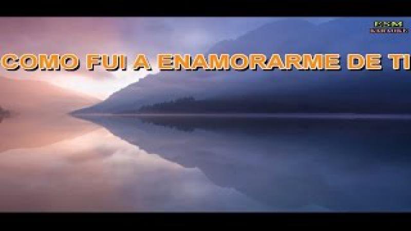COMO FUI A ENAMORARME DE TI - KARAOKE | LOS_BUKIS