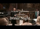 S:t Jacobs Ungdomskör Eric Whitacre - Water Night