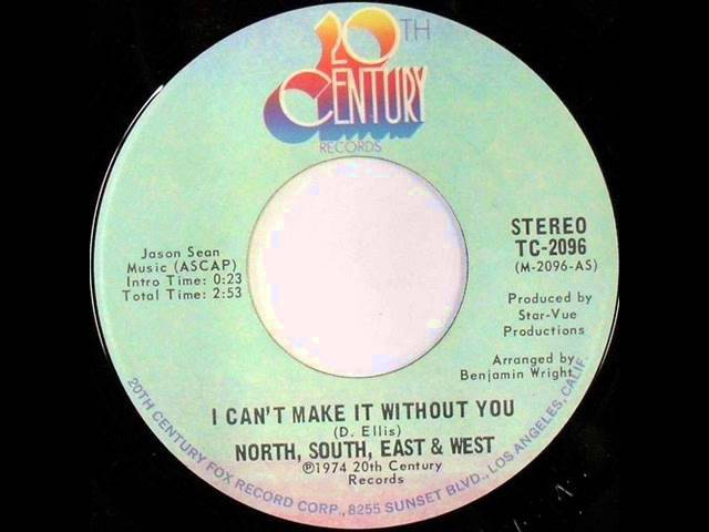 I Can't Make It Without You North,South,East West 1974