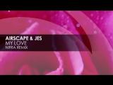 Airscape JES - My Love (Nifra Remix) Blackhole