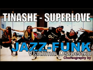 Tinashe - Superlove | Jazz-Funk - choreography by Vladimir Osipenko
