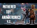 FNAF Speed Edit Making Withered Toy Animatronics v.2.