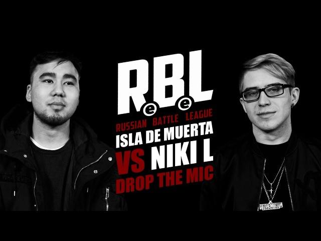 RBL: ISLA DE MUERTA VS NIKI L (DROP THE MIC) [inf. by Райская Кухня]