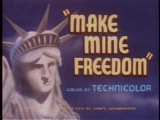 Make Mine Freedom (1948) - William Hanna & Joseph Barbera