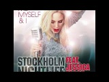 ☆ Stockholm Nightlife feat. Jessica Frost ☆ - ☆ Me Myself & I ☆ (Official Payback Video 2016)