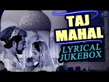 Taj Mahal 1963  Full Video Lyrical Songs Jukebox  Pradeep Kumar, Bina Rai, Veena, Rehman