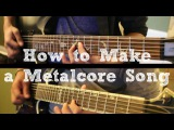 How To Make a Metalcore Song in 6 Min or Less (+ Full Song at the End) Shady Cicada