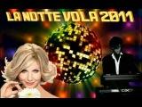 LORELLA CUCCARINI - LA NOTTE VOLA 2011 (Remix)