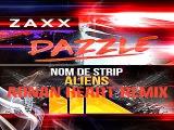Zaxx vs Nom De Strip - Dazzle Aliens (Adnan Heart Remix)