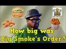 How big was Big Smokes order really