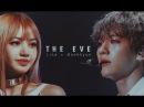 The Eve    EXO × BLACKPINK    Lisa × Baekhyun