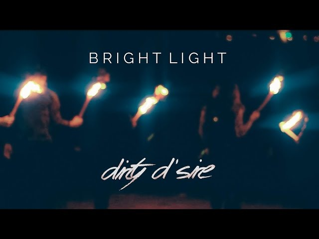 DIRTY D´SIRE - Bright Light (Official Music Video)