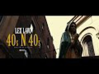 LEX LAVO - 40s N 40s (Official Video Shot by: A1vision)