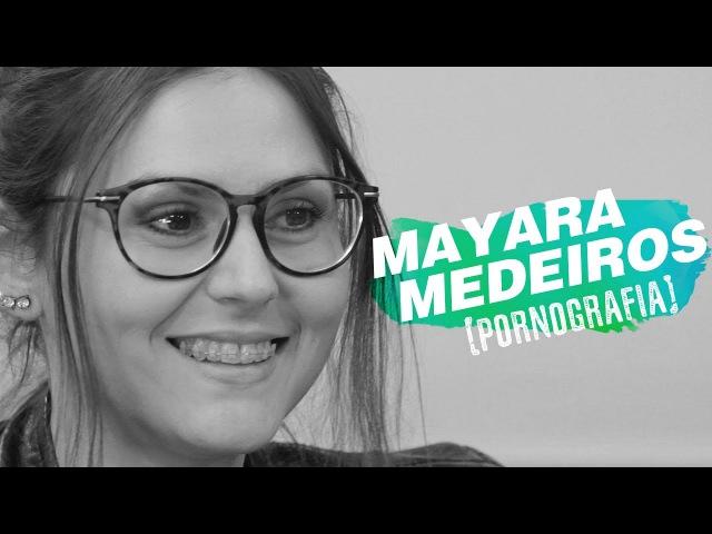 QUEM SOMOS NÓS? | Pornografia por Mayara Medeiros