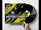 Roger Sanchez - Another Chance (DJ Jan Steen Remix)