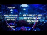 W&ampW vs  VINAI &amp Olly James  Rave After Rave vs  Lit (Raave Mashup)