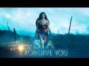Sia - I Forgive You Lyrics WONDER WOMAN 2017HQ