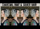 Charcoal Roots Silver Hair Color Tutorial