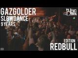 Gazgolder Club: Slowdance 9 years on AIR | 1-2 июля | Red Bull Edit by #BLAZETV