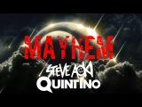 Steve Aoki &amp Quintino - MAYHEM