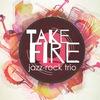 TAKE FIRE | Jazz-Rock Trio