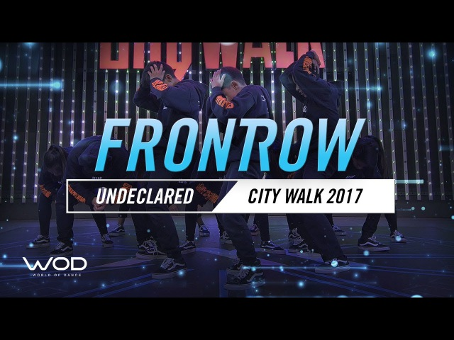 Undeclared | FrontRow | World of Dance Live 2017 | WODLive17