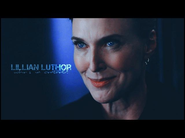Lillian Luthor - C O N T R O L [2x12]