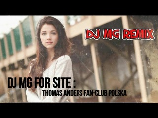 DJ MG - Blue System 2017 Remix for Thomas Anders Fan-Club Polska FB site