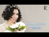 Dildora Niyozova - Borsaydim | Дилдора Ниёзова - Борсайдим (music version)