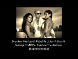 Pitbull ft Lil Jon ft Enur ft Natasja ft MIMS - Calabria The Anthem Kyphera Remix