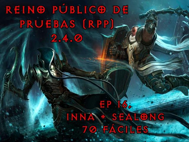 Diablo 3 - Ep 16 - Monje Inna Sealong, La build más fácil para 70 solo [RPP-2.4.0]