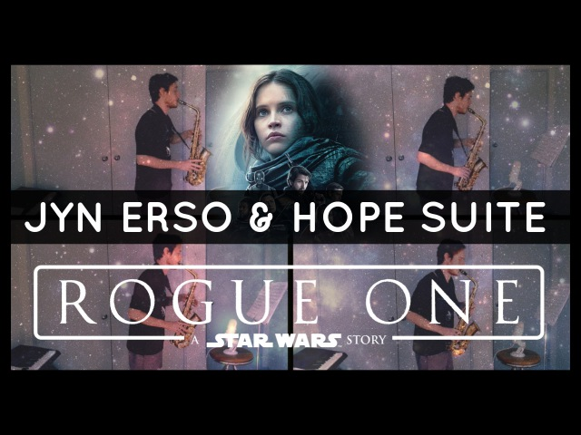 Jyn Erso Hope Suite - Rogue One: A Star Wars Story (Alto Sax Quartet) w/Sheet Music