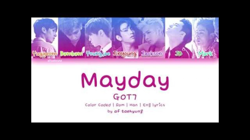 GOT7 - Mayday (Color Coded Lyrics/Eng/Rom/Han)