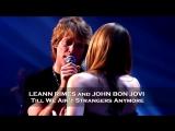 LeAnn Rimes and John Bon Jovi Till We Ain't Strangers Anymore (Live 2007)