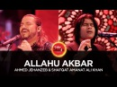 Allahu Akbar By Ahmed Jehanzeb Shafqat Amanat Coke Studio Season 10, Episode 1