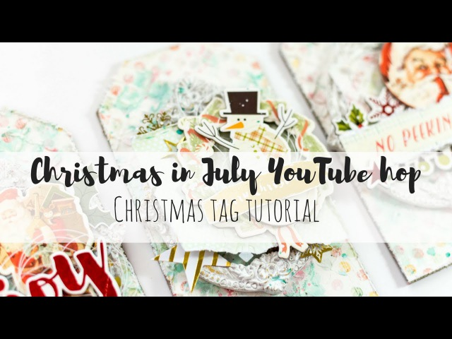 Christmas in July YouTube hop - Mixed media Christmas tag tutorial