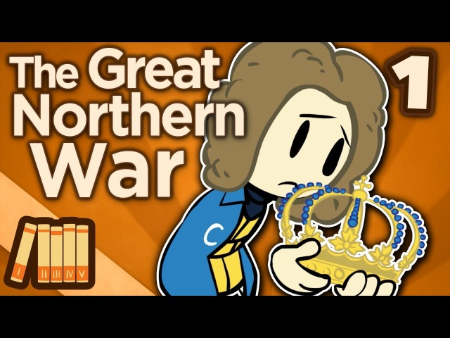 Great Northern War - When Sweden Ruled the World - Extra History - 1