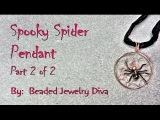 Halloween Jewelry Part 2   Spooky Spider Pendant