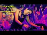 Techno-mix by Adriana Lopez. 28.11.2016. Индастриал-техно от колумбийской девушки ди-джея.