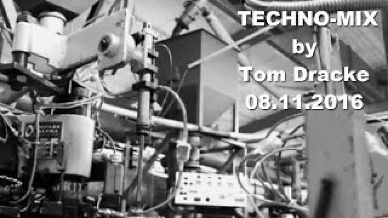 Techno-mix by Tom Dracke. 08.11.16