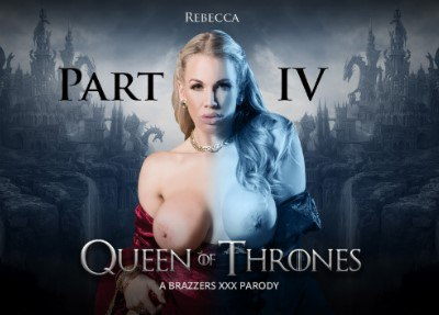 Queen Of Thrones: Part 4 (A XXX Parody)