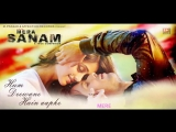 MERA SANAM - Hum Deewane Hain Aapke _ Latest hindi songs 2016 _ New Bollywood Lo