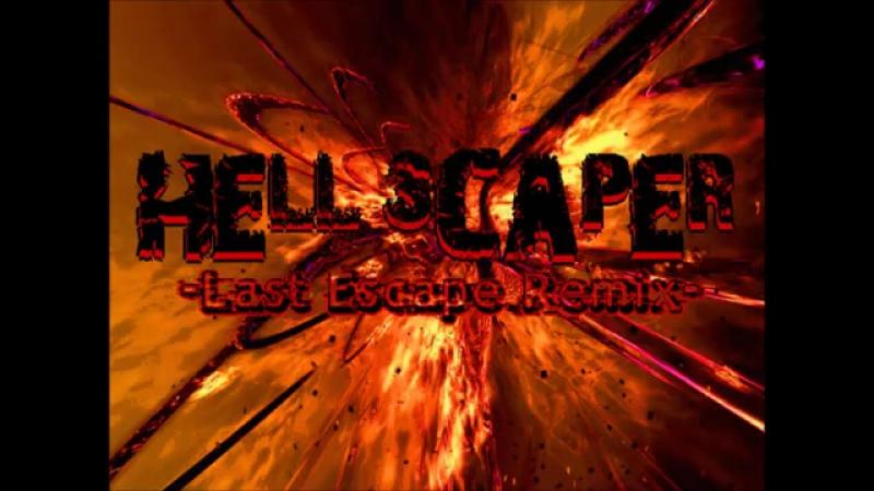 HELL SCAPER (Last Escape Remix) (FullVersion) _ L.E.D.LIGHT-G (Remixed by DJ TEC