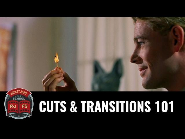 Cuts Transitions 101