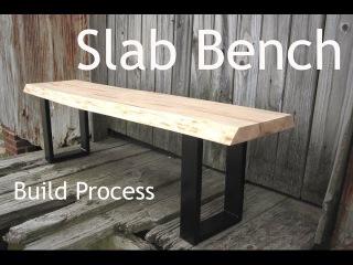 Slab Bench - My Process
