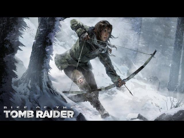 Rise of the Tomb Raider прохождение Часть 8
