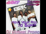 B2K &amp P.Diddy ft. Sergio &amp Romeo - Move Your Ass to Bump (2017)(DJ Mixbeat Promo Rework Mash-Up)