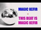 Magic Kefir - This Beat Is Magic Kefir EURODANCE 1996 90's
