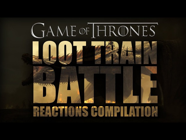 Game of Thrones LOOT TRAIN BATTLE Reactions Compilation
